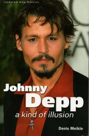 Denis Meikle ~ Johnny Depp a kind of illusion