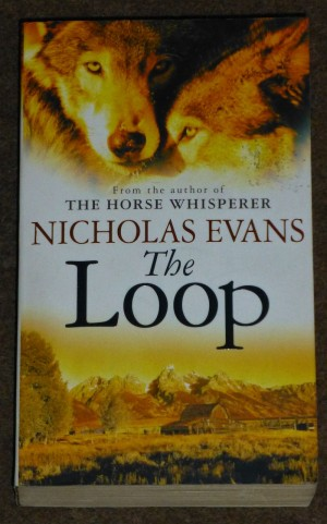 report on the loop by nicholas evans Nicholas evans courts this danger by repeating the general theme of an  unorthodox love affair between a man and a woman wholly united in trying to  rescue.